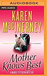 Mother Knows Best (Margie Peterson Mystery) by Karen MacInerney (2016-03-15)