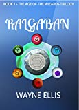 Ralgaban (The Age of the Wizards Trilogy Book 1) by Wayne Ellis