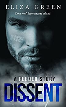 Dissent: A Feeder Story (Young Adult, 1.5 Feeder Series) by [Green, Eliza]