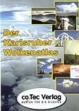Der Karlsruher Wolkenatlas. CD-ROM für Windows 98/NT/2000/XP. Wolkenformationen der Welt (Lernmaterialien)