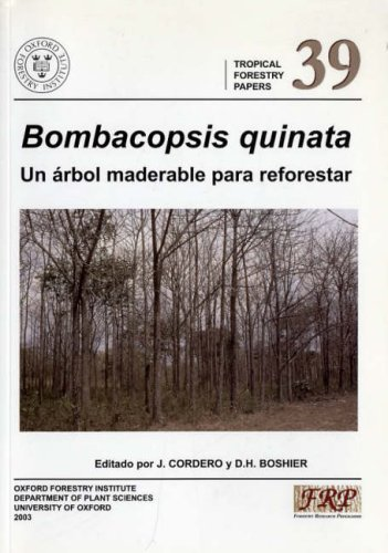 Bombacopsis Quinata: Un Arbol Maderable Para Reforestar (Tropical Forestry Papers S.)