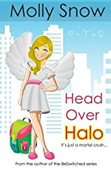 Head Over Halo: It's Just a Mortal Crush by Molly Snow (2014-01-23)
