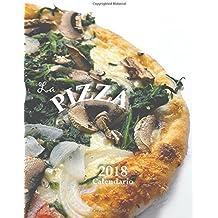 La pizza 2018 calendario (Edizione Italia)