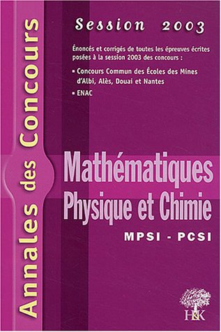 Mathématiques, physique et chimie MPSI-PCSI : Session 2003