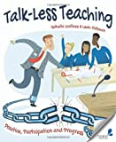 Talk-Less Teaching: Practice, Participation and Progress - Best Reviews Guide