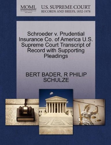 schroeder-v-prudential-insurance-co-of-america-us-supreme-court-transcript-of-record-with-supporting