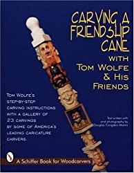 CARVING A FRIENDSHIP CANE (Schiffer Book for Woodworkers)
