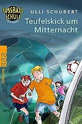 Teufelskick um Mitternacht (Die Fußballschule am Meer, Band 2)