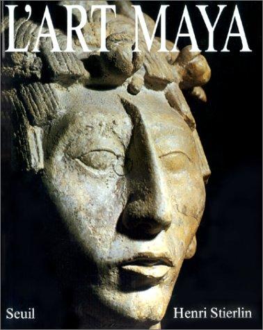 L'Art maya : des Olmèques aux Mayas-Toltèques