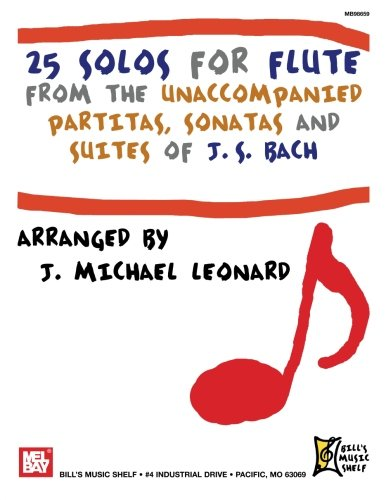 25 Solos for Flute from the Unaccompanied Partitas, sonatas and Suites of J.S. Bach (Bill's Music Shelf) (Flöte Tutorial)