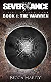 Front cover for the book Severxance Living Legacy Saga - Book One: The Warren by Becca Hardy