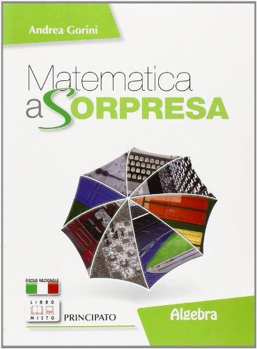 Matematica a sorpresa. Algebra. Con espansione online. Per la Scuola media. Con DVD-ROM