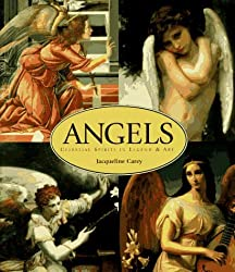 Angels: Celestial Spirits in Legend and Art by Jacqueline Carey (1997-11-02)