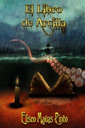 El Libro de Arcilla (Crónicas Miskatonicas) por Eliseo Mauas Pinto