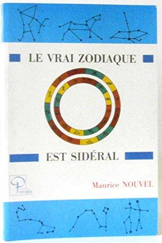 Vrai Zodiaque Est Sideral (le) par Nouvel