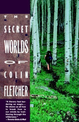 Secret Worlds of Colin Fletcher by Colin Fletcher (1990-06-30)