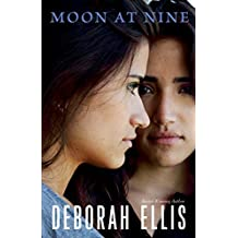Moon at Nine by Deborah Ellis (2016-04-06)