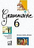 Grammaire, 6e : Discours, textes, phrases