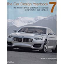 The Car Design Yearbook 7: The Definitive Annual Guide to All New Concept and Production Cars Worldwide (Car Design Yearbook: The Definitive Annual ... New Concept and Production Cars Worldwide)