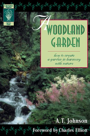 A Woodland Garden: How to Create a Garden in Harmony with Nature (Horticulture Magazine Garden Classic)
