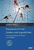 Praxisbuch KVT mit Kindern und Jugendlichen: Störungsspezifische Strategien und Leitfäden. Mit Online-Materialien