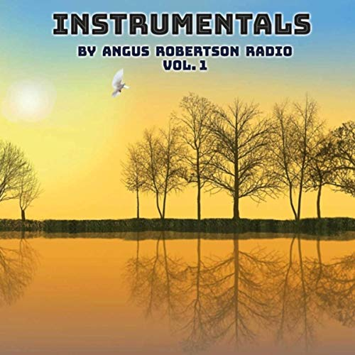 Instrumentals by Angus Robertson Radio, Vol. 1