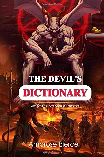 The Devil's Dictionary: Complete With Original And Classics Illustrated