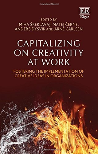 Capitalizing on Creativity at Work: Fostering the Implementation of Creative Ideas in Organizations by Miha Skerlavaj (2016-05-25)