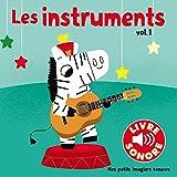 Les instruments (Tome 1): 6 sons à écouter, 6 images à regarder