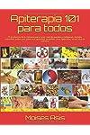 https://libros.plus/apiterapia-101-para-todos-15-productos-de-la-colmena-para-curar-miel-de-panales-y-meliponas-mielato-hidromiel-polen-pan-jalea-real-apitoxina-propoleo-cera-operculos-larvas-aire-de-colmena/
