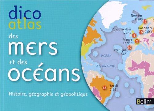 Dicoatlas des mers et océans - histoire, géographie et géopolitique