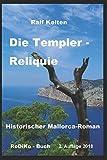 Die Templer-Reliquie - Ralf Kelten
