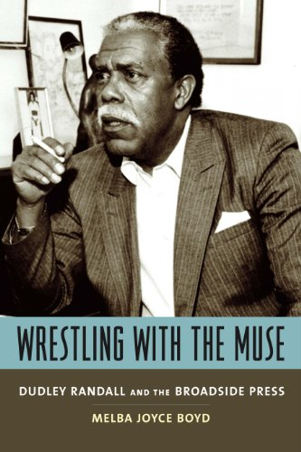 Wrestling with the Muse: Dudley Randall and the Broadside Press (English Edition)
