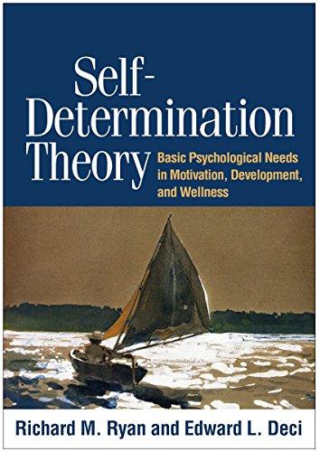 Self-Determination Theory: Basic Psychological Needs in Motivation, Development, and Wellness por Richard M. Ryan