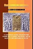 IL Libro di Ramadosh :13 Anunnaki-Ulema Tecniche per vivere più a lungo, più felici, più in salute e influenzare gli altri.
