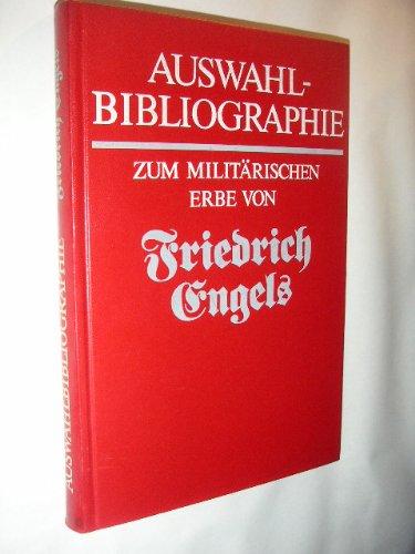 Auswahlbibliographie zum militärischen Erbe von Friedrich Engels. Hg. von der Informations- und Dokumentationsstelle der Militärakademie