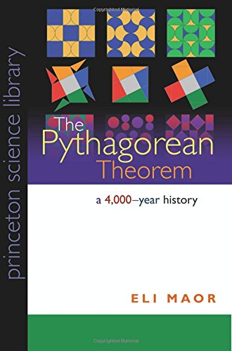 The Pythagorean Theorem: A 4,000-Year History (Princeton Science Library) por Eli Maor
