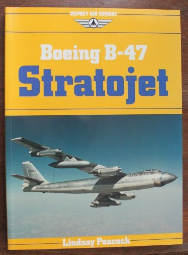 Boeing B-47 Stratojet (Osprey Air Combat Series) -
