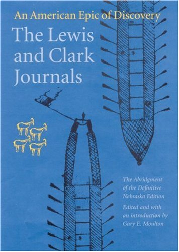 The Lewis and Clark Journals: An American Epic of Discovery (Lewis & Clark Expedition)