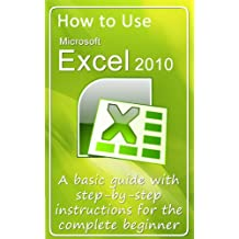 How to Use Microsoft Excel 2010 (English Edition)