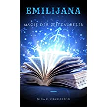 Emilijana - Magie der Zeitzauberer (Die Chronik der Elfenprinzessin 2)