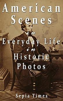 American Scenes in Everyday Life in Historic Photos (Memories of America) (English Edition) von [Taylor, Thomas]
