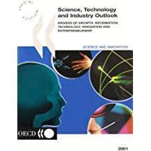 Science, Technology and Industry Outlook: Drivers of Growth: Information Technology, Innovation and Entrepreneurship
