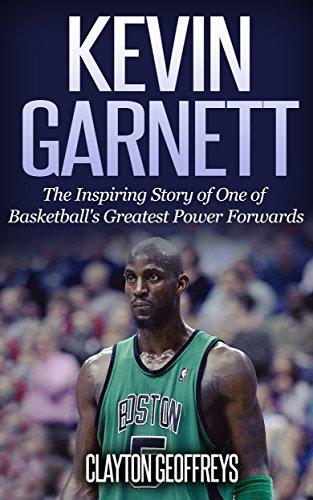 c6939741153ad Kevin Garnett: The Inspiring Story of One of Basketball's Greatest ...