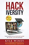 Hackiversity: The Secrets to Achieving More by Doing Less in College