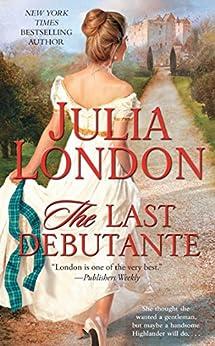 The Last Debutante (The Secrets of Hadley Green series Book 4) by [London, Julia]