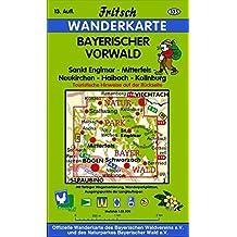 Bayerischer Vorwald: Sankt Englmar, Mitterfels, Haibach, Kollnburg, Neukirchen (Fritsch Wanderkarten 1:35000)