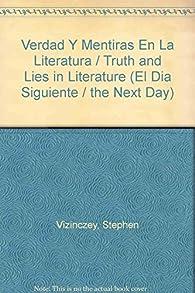 Verdad Y Mentiras En La Literatura / Truth and Lies in Literature par Stephen Vizinczey