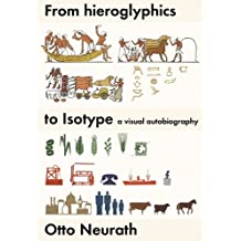 From Hieroglyphics to Isotype: A Visual Autobiography by Otto Neurath (2010-10-13)