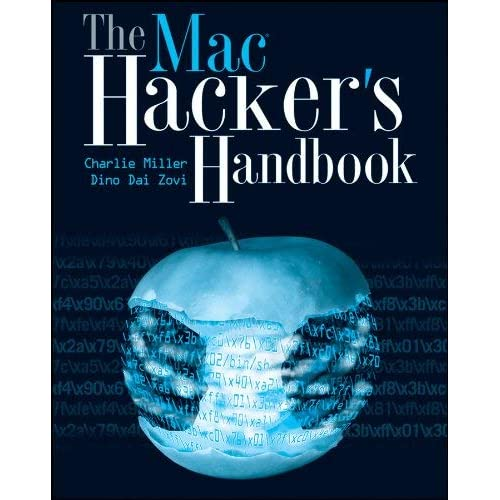The Mac Hacker's Handbook by Charlie Miller (2009-03-03)